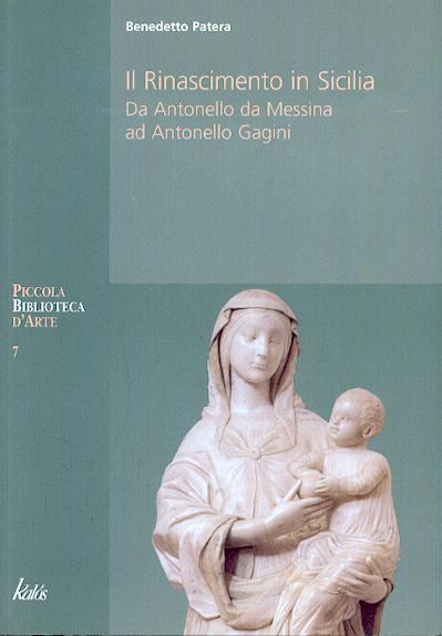 Il Rinascimento In Sicilia. Da Antonello Da Messina Ad Antonello Gagini