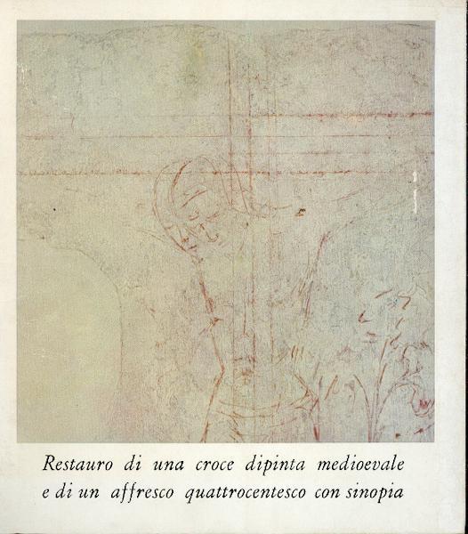 Restauro Di Una Croce Dipinta Medioevale E Di Un Affresco Quattocentesco Con Sinopia