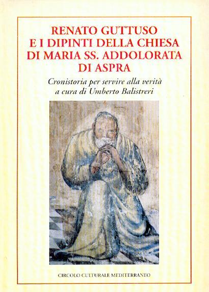 Renato Guttuso E I Dipinti Della Chiesa Di Maria Ss. Addolorata Di Aspra