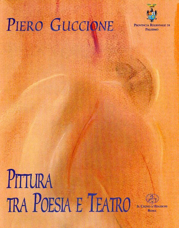 Piero Guccione Pittura Tra Poesia E Teatro - Painting Through Poetry And Theatre