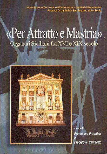Per Attratto E Mastria Organari Siciliani Fra Xvi E Xix Secolo
